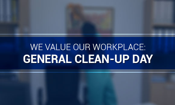 We value our workplace: General Clean-Up Day