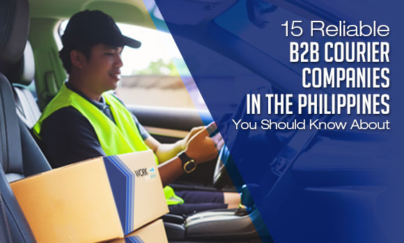 15 Reliable B2B Courier Companies in the Philippines You Should Know