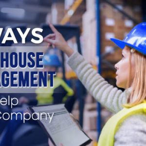 5 Ways Warehouse Management Can Help Your Company