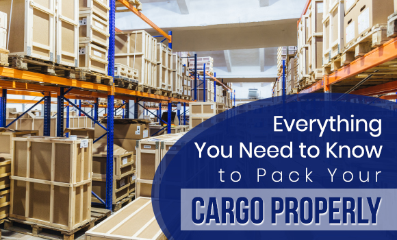 Everything You Need to Know to Pack Your Cargo Properly