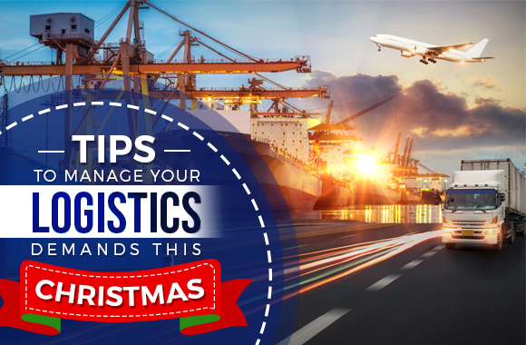 Tips to Manage Your Logistics Demands this Christmas