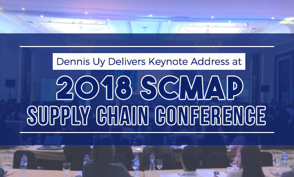 Dennis Uy Delivers Keynote Address at 2018 SCMAP Supply Chain Conference