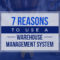 7 Reasons to Use a Warehouse Management System