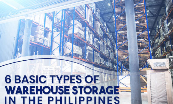 6 Basic Types of Warehouse Storage in the Philippines