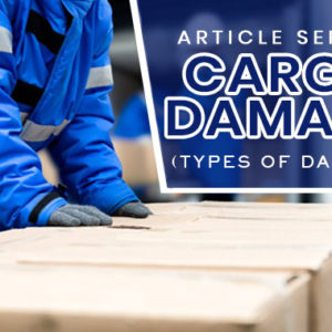 Cargo Damage: What Are the 5 Basic Types?
