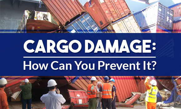 Cargo Damage: How Can You Prevent It?