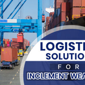 7 Logistics Solutions for Inclement Weather