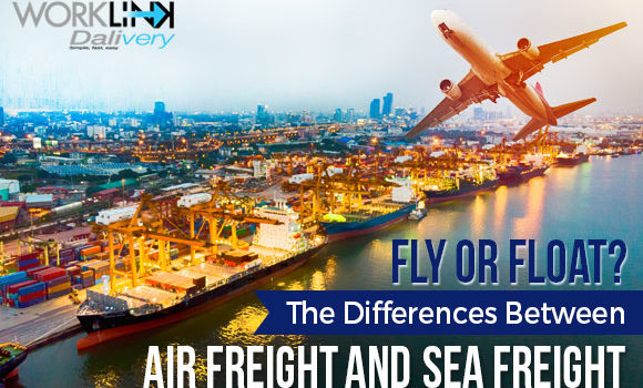 Fly or Float? The Differences Between Air Freight and Sea Freight