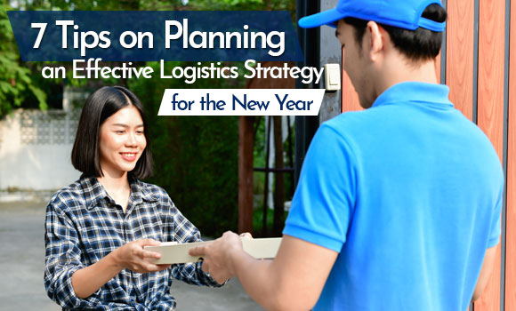 7 Tips on Planning an Effective Logistics Strategy for the New Year