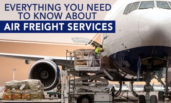 Everything You Need To Know About Air Freight Services
