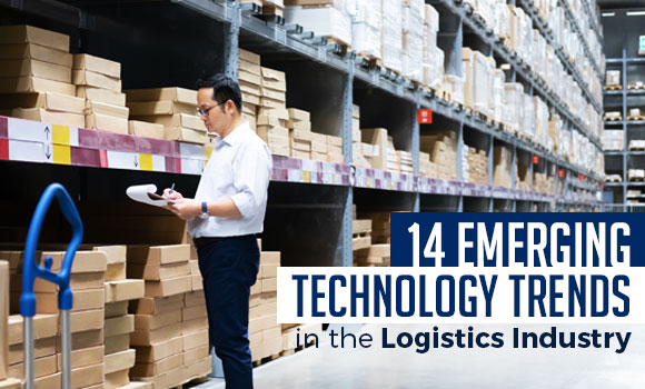 14 Emerging Technology Trends in the Logistics Industry