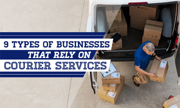 9 Types of Businesses That Rely On Courier Services