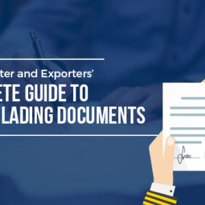 The Importer and Exporters' Complete Guide to Bill of Lading Documents