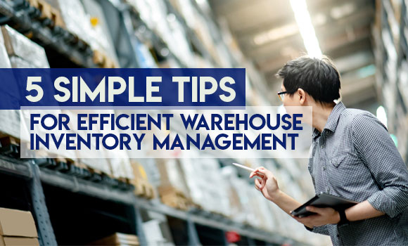 5 Simple Tips for Efficient Warehouse Inventory Management