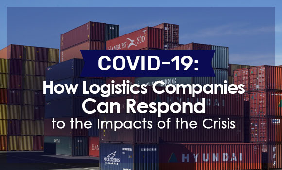 COVID-19: How Logistics Companies Can Respond to the Impacts of the Crisis