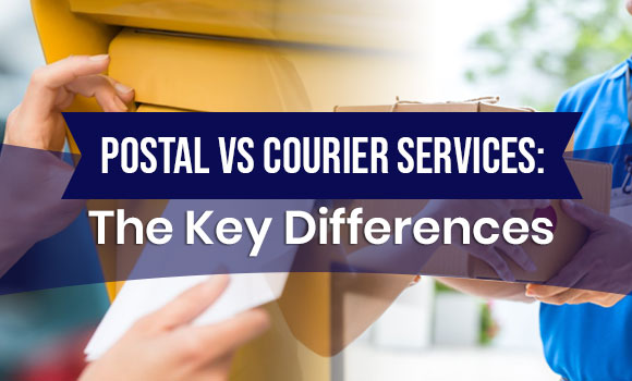 Postal vs Courier Services: The Key Differences