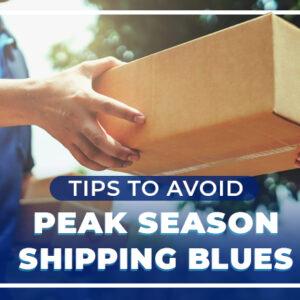 Tips to Avoid Peak Season Shipping Blues