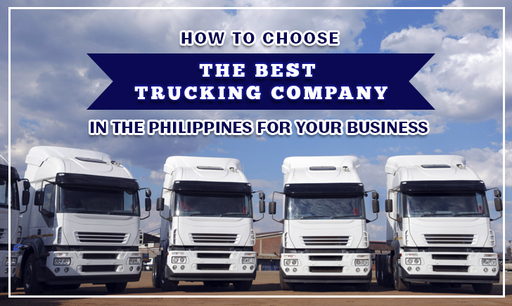 How to Choose the Best Trucking Company in the Philippines for Your Business