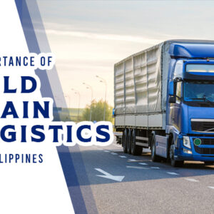 The Importance of Cold Chain Logistics in the Philippines