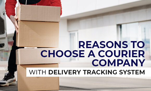 Reasons to Choose a Courier Company with a Delivery Tracking System