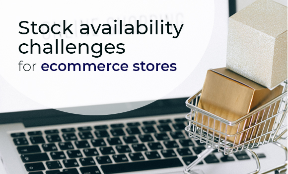 5 Stock Availability Challenges for eCommerce Stores